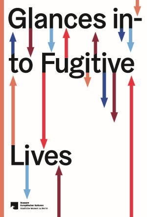 Glances into Fugitive Lives