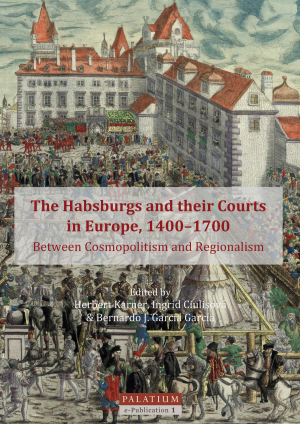 The Habsburgs and their Courts in Europe, 1400–1700