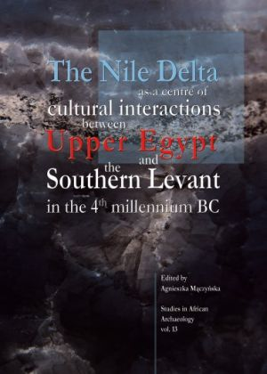 The Nile Delta as a centre of cultural interactions between Upper Egypt and the Southern Levant in the 4th millennium BC