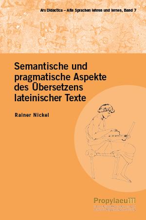Semantische und pragmatische Aspekte des Übersetzens lateinischer Texte