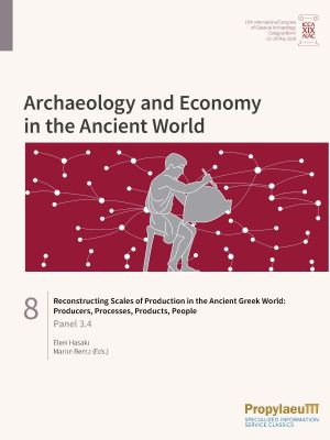 Reconstructing Scales of Production in the Ancient Greek World: Producers, Processes, Products, People