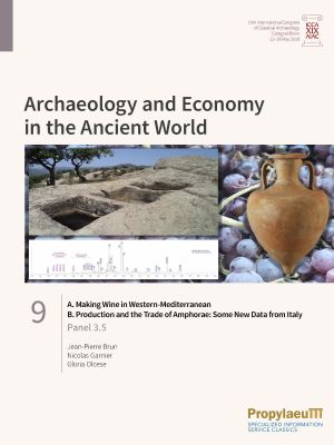A. Making Wine in Western-Mediterranean B. Production and the Trade of Amphorae: Some New Data from Italy