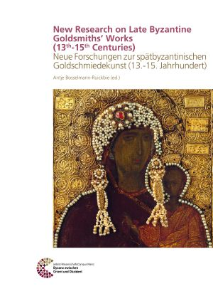 New Research on Late Byzantine Goldsmiths' Works (13th-15th Centuries)