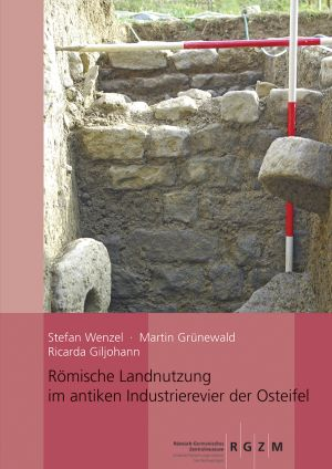 Römische Landnutzung im antiken Industrierevier der Osteifel
