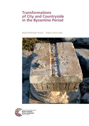 Transformations of City and Countryside in the Byzantine Period