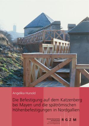 Die Befestigung auf dem Katzenberg bei Mayen und die spätrömischen Höhenbefestigungen in Nordgallien